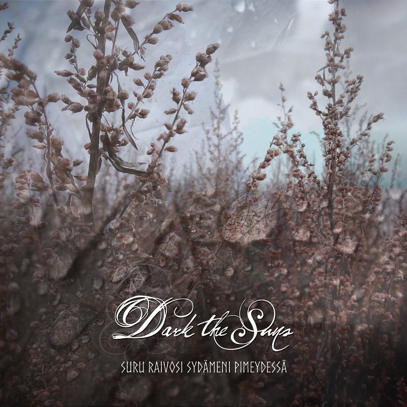 """Dark The Suns – """"Suru Raivosi Sydämeni Pimeydessä"""" (Vö. 09.04.2021)"""